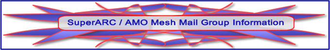 Superstition ARC / AMO Mesh Mail Group Information.
